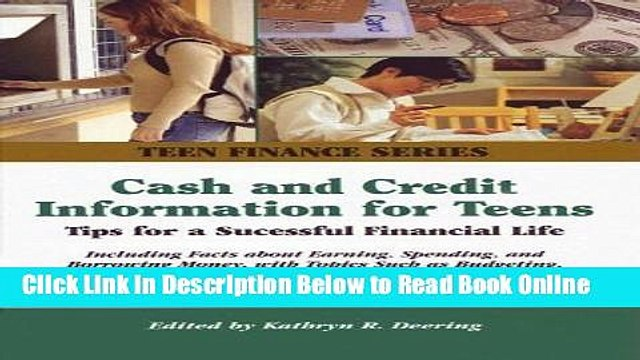 Read Cash and Credit Information for Teens: Tips For a Successful Financial Life; Including Facts
