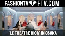 Welcome to 'Le Théâtre Dior' in Osaka | FTV.comc