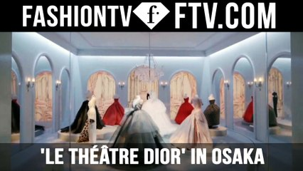 Welcome to 'Le Théâtre Dior' in Osaka   FTV.comc