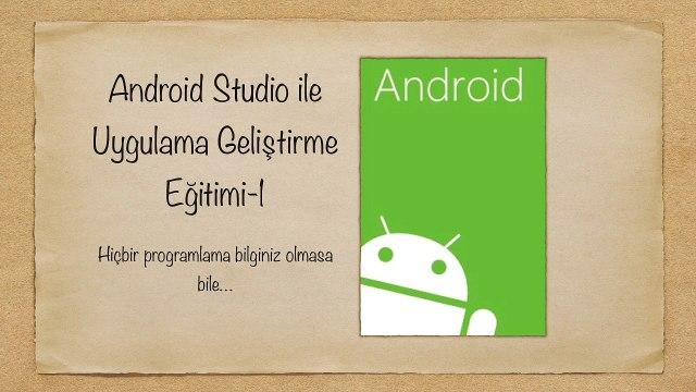 Android Studio ile Uygulama Geliştirme Eğitimi [Tanıtım]
