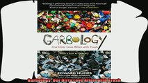 behold  Garbology Our Dirty Love Affair with Trash