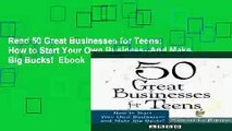 Read 50 Great Businesses for Teens:  How to Start Your Own Business--And Make Big Bucks!  Ebook