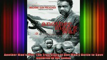 READ FREE FULL EBOOK DOWNLOAD  Another Mans War The True Story of One Mans Battle to Save Children in the Sudan Full Free