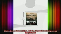 READ book  Metis Race Recognition and the Struggle for Indigenous Peoplehood Full Free