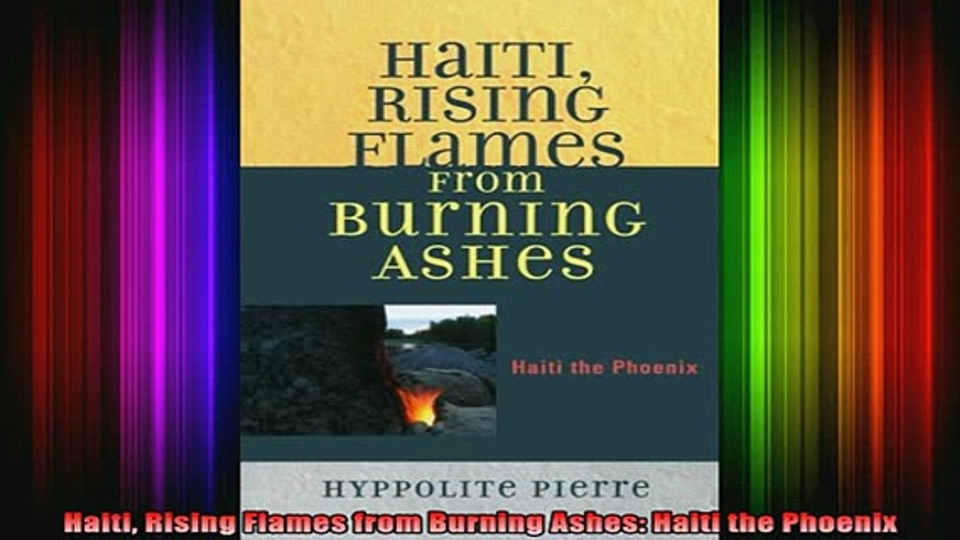 READ book  Haiti Rising Flames from Burning Ashes Haiti the Phoenix Full EBook