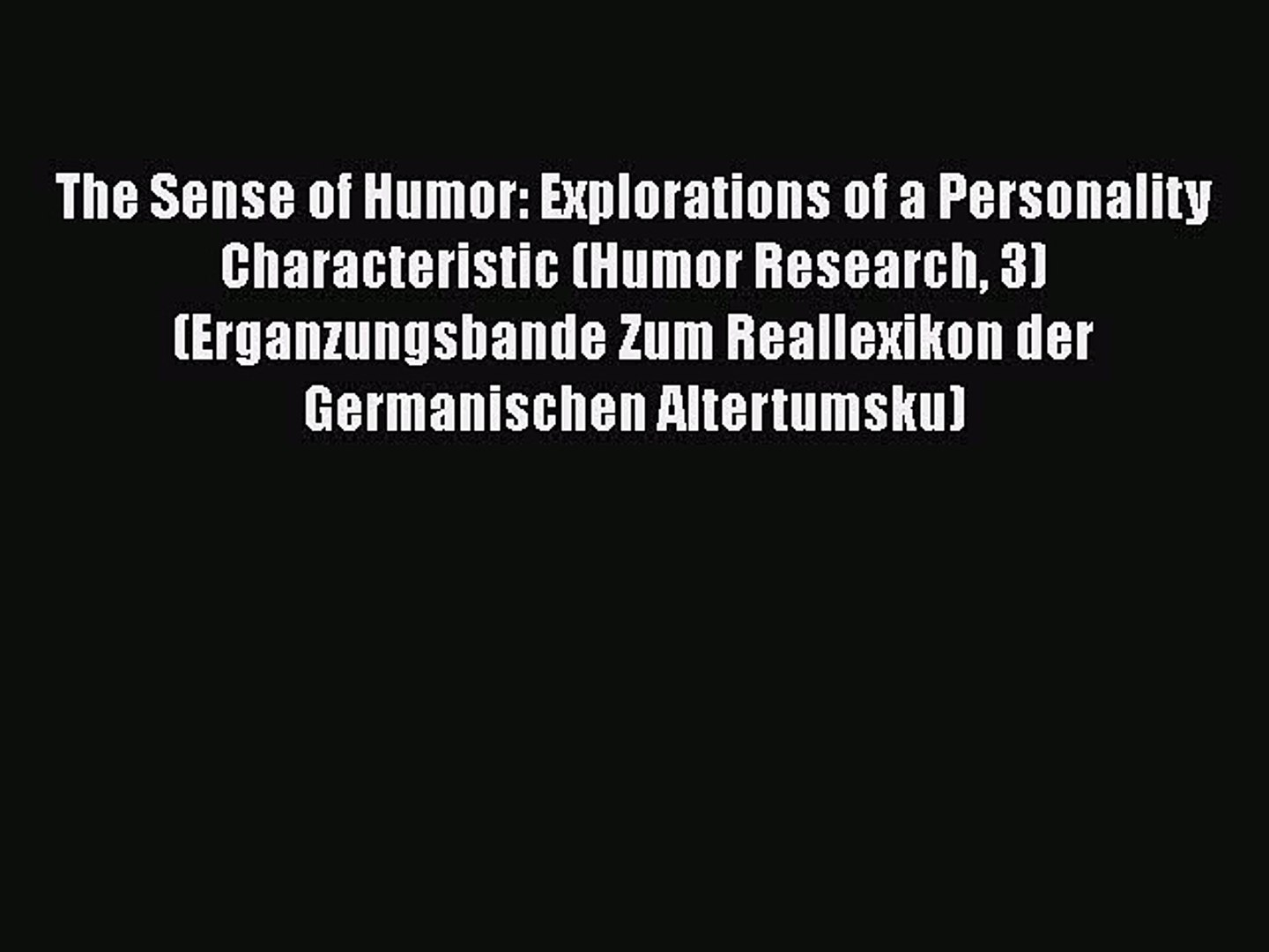 PDF The Sense of Humor: Explorations of a Personality Characteristic (Humor Research 3) (Erganzungsb