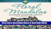 Read Floral Mandalas Coloring Book For Adults: Anti-Stress Coloring Book (Floral Mandalas and Art