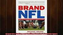 Enjoyed read  Brand NFL Making and Selling Americas Favorite Sport