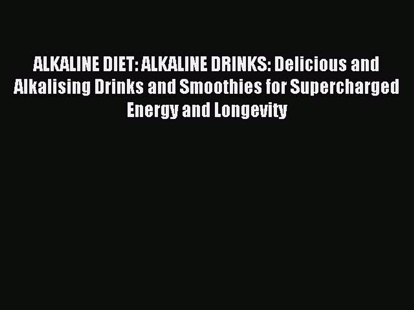 Read ALKALINE DIET: ALKALINE DRINKS: Delicious and Alkalising Drinks and Smoothies for Supercharged