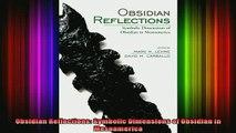Free Full PDF Downlaod  Obsidian Reflections Symbolic Dimensions of Obsidian in Mesoamerica Full Ebook Online Free