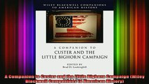 Free Full PDF Downlaod  A Companion to Custer and the Little Bighorn Campaign Wiley Blackwell Companions to Full Ebook Online Free