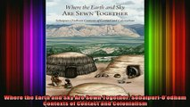 READ FREE FULL EBOOK DOWNLOAD  Where the Earth and Sky Are Sewn Together SobaípuriOodham Contexts of Contact and Full EBook