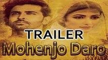 Theatrical Trailer (Mohenjo Daro) - Hrithik Roshan, Ashutosh Gowariker