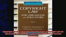 complete  Copyright Law for Librarians and Educators Copyright Law for Librarians and Educators