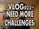 VLOGMAS: I NEED MORE CHALLENGES! - VLOGS: Vlog022