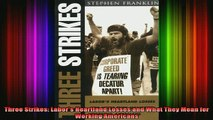 READ book  Three Strikes Labors Heartland Losses and What They Mean for Working Americans Full EBook