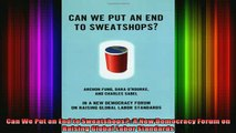 DOWNLOAD FREE Ebooks  Can We Put an End to Sweatshops A New Democracy Forum on Raising Global Labor Standards Full EBook