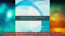 FREE DOWNLOAD  Core Curriculum for Neonatal Intensive Care Nursing 5e Core Curriculum for Neonatal  BOOK ONLINE