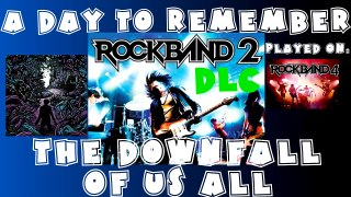 A Day to Remember - The Downfall of Us All - Rock Band 2 DLC Expert Full Band (June 23rd, 2009)