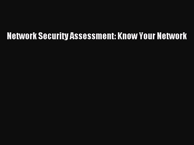 Read Network Security Assessment: Know Your Network Ebook Free