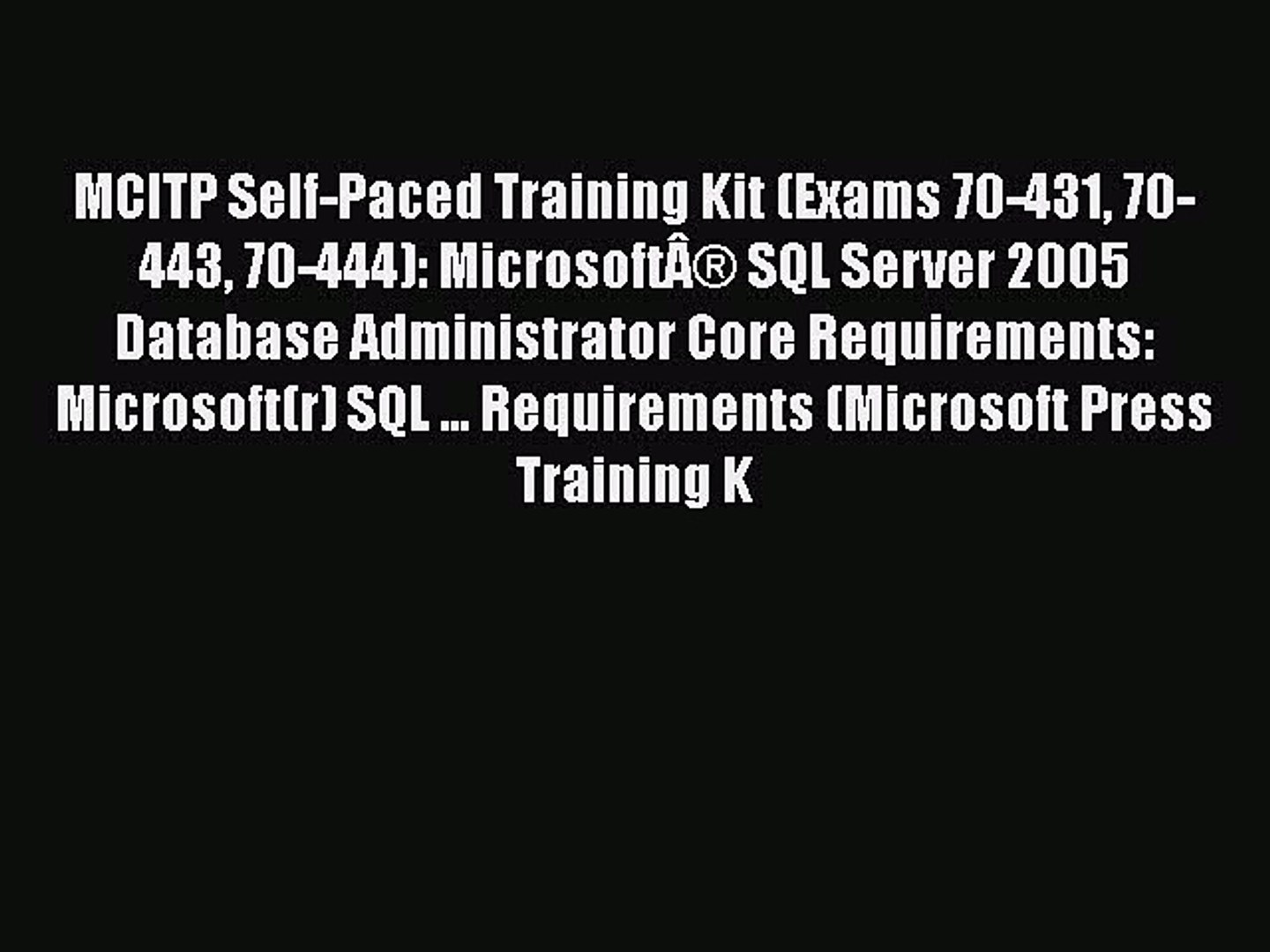 Read MCITP Self-Paced Training Kit (Exams 70-431 70-443 70-444): Microsoft® SQL Server 2005