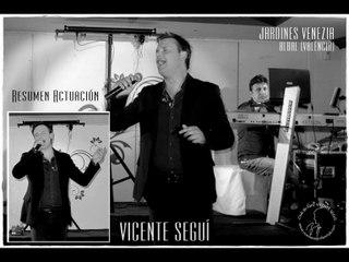 """Vicente Seguí """"Resumen Concierto Jardines Venezia"""" Albal (Valencia) 18/6/16"""