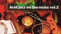 Various Artists - Acid Jazz On the Rocks/ 1 Hour of Funk Jazz Breaks Bossa Beats/Second Season(HQ)