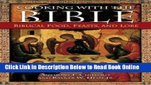 Read Cooking with the Bible: Biblical Food, Feasts, and Lore  Ebook Free