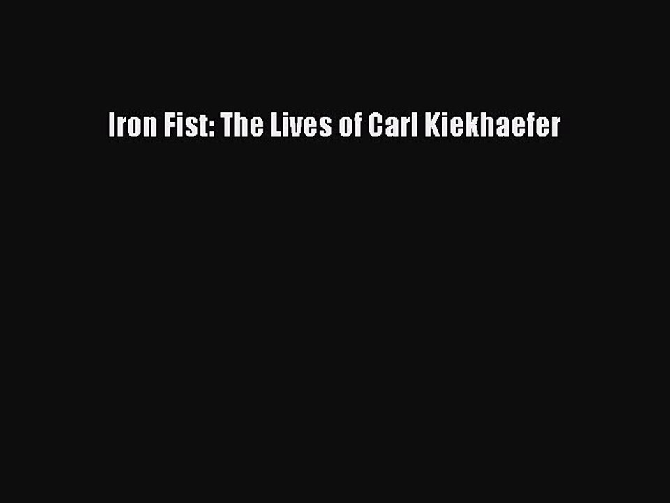 Iron Fist The Lives of Carl Kiekhaefer
