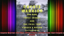 READ book  Coyote Warrior One Man Three Tribes and the Trial That Forged a Nation Full Free
