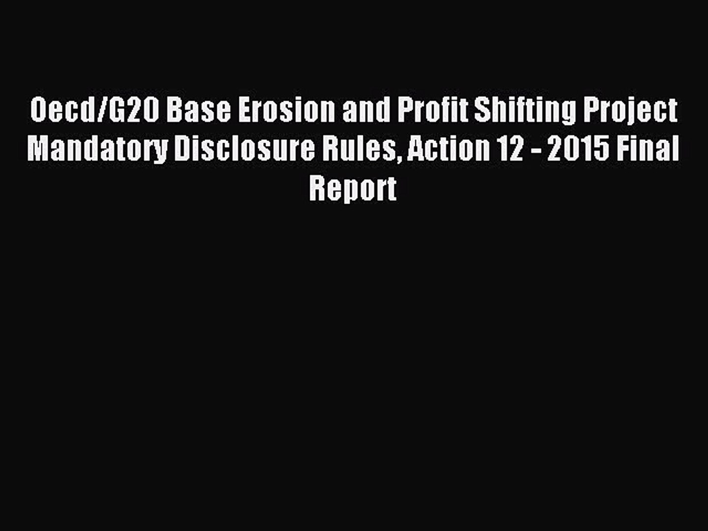 Read Oecd/G20 Base Erosion and Profit Shifting Project Mandatory Disclosure Rules Action 12