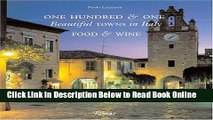 Read One Hundred   One Beautiful Towns in Italy: Food and Wine (101 Beautiful Small Towns)  Ebook