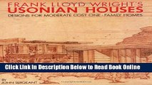 Download Frank Lloyd Wright s Usonian Houses: Designs for Moderate Cost One-Family Homes  PDF Online