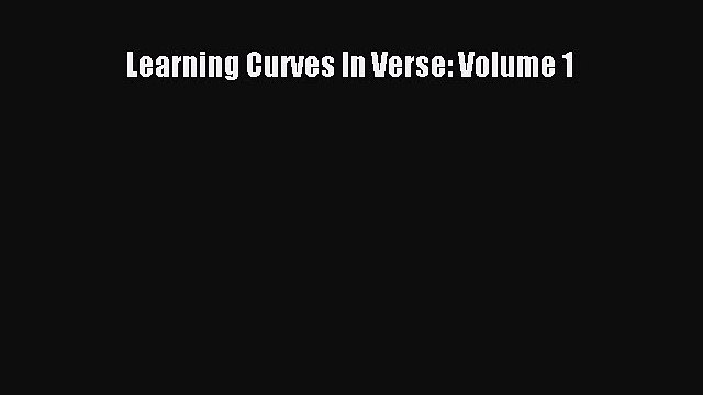 PDF Learning Curves In Verse: Volume 1 Free Books