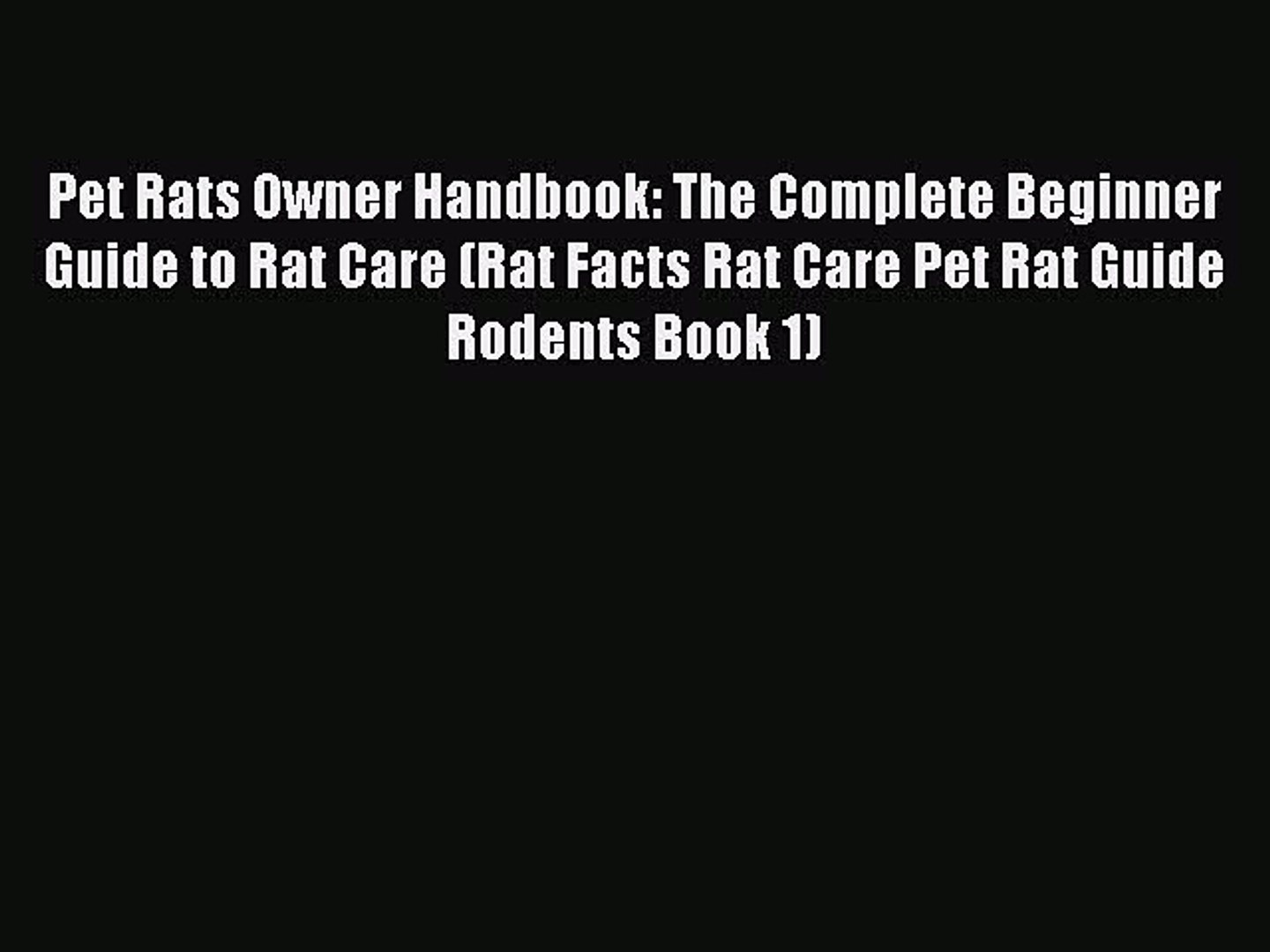 PDF Pet Rats Owner Handbook: The Complete Beginner Guide to Rat Care (Rat Facts Rat Care Pet