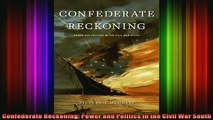 READ FREE FULL EBOOK DOWNLOAD  Confederate Reckoning Power and Politics in the Civil War South Full EBook