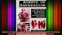 Free Full PDF Downlaod  Agents of Repression The FBIs Secret Wars Against the Black Panther Party and the Full EBook