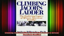READ book  Climbing Jacobs Ladder The Enduring Legacy of AfricanAmerican Families Full EBook
