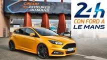 ¡Coge un Ford Focus ST y vete a las 24 Horas de Le Mans 2016!