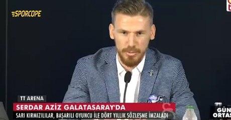 Galatasarayın yeni transferi Serdar Aziz'in ilk açıklamaları.