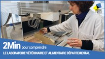 2 minutes pour comprendre le laboratoire vétérinaire et alimentaire de Meurthe-et-Moselle