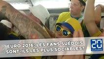 Euro 2016: Les fans suédois sont-ils les plus sociables?