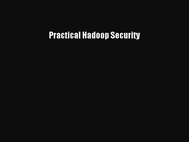 Read Practical Hadoop Security Ebook Free