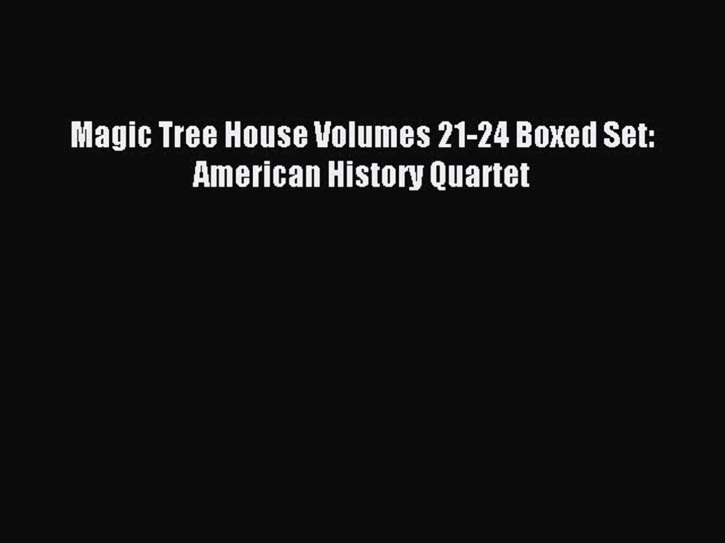 Read Magic Tree House Volumes 21-24 Boxed Set: American History Quartet PDF Free