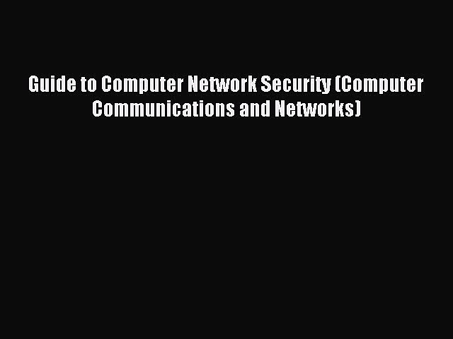 Read Guide to Computer Network Security (Computer Communications and Networks) Ebook Free