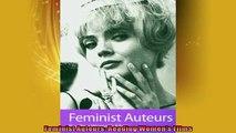 FREE DOWNLOAD  Feminist Auteurs Reading Womens Films  FREE BOOOK ONLINE