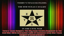 Free Full PDF Downlaod  Terrys Texas Rangers The 8th Texas Cavalry Regiment In The Civil War With Interactive Full EBook