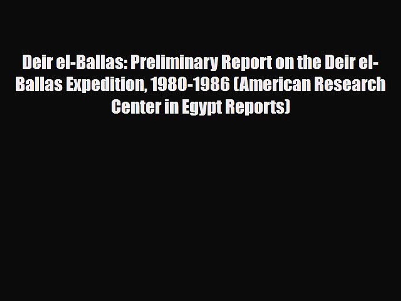 Read Books Deir el-Ballas: Preliminary Report on the Deir el-Ballas Expedition 1980-1986 (American