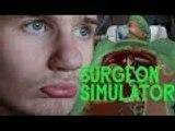 Surgeon Simulator Like A Bauw$ - DON'T DIE BILL!!!