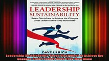 READ book  Leadership Sustainability Seven Disciplines to Achieve the Changes Great Leaders Know Full EBook